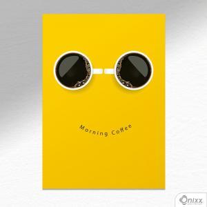 Placa Decorativa Morning Coffee A4 MDF 3mm 30X20CM 4x0 Adesivo Fosco Corte Reto Fita Dupla Face 3M