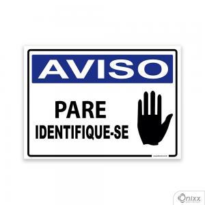 Placa Aviso Pare. Identifique-se PVC 2mm  4/0 / Látex Adesivo Fosco Corte Reto Fita Dupla Face 3M