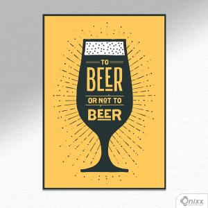 Placa Decorativa Beer Or Not To Beer Black In Yellow A4 MDF 3mm 30X20CM 4x0 Adesivo Fosco Corte Reto Fita Dupla Face 3M