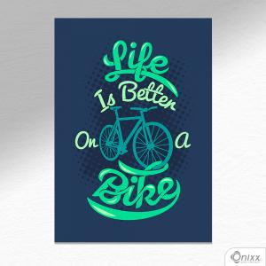 Placa Decorativa Bike Is Life A4 MDF 3mm 30X20CM 4x0 Adesivo Fosco Corte Reto Fita Dupla Face 3M