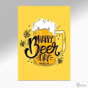 Placa Decorativa Happy Beer Day A4 MDF 3mm 30X20CM 4x0 Adesivo Fosco Corte Reto Fita Dupla Face 3M