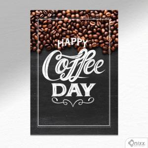 Placa Decorativa Happy Coffee Day A4 MDF 3mm 30X20CM 4x0 Adesivo Fosco Corte Reto Fita Dupla Face 3M