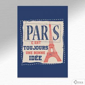 Placa Decorativa Paris C´est Toujours Une Bonne Idée A4 MDF 3mm 30X20CM 4x0 Adesivo Fosco Corte Reto Fita Dupla Face 3M