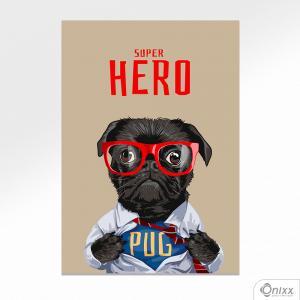 Placa Decorativa Pug Super Hero A4 MDF 3mm 30X20CM 4x0 Adesivo Fosco Corte Reto Fita Dupla Face 3M