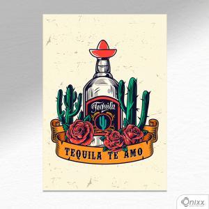 Placa Decorativa Te Amo Tequila A4 MDF 3mm 30X20CM 4x0 Adesivo Fosco Corte Reto Fita Dupla Face 3M