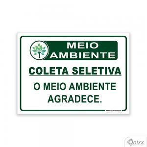 Placa MEIO AMBIENTE: Coleta seletiva. O meio ambiente agradece PVC 2mm  4/0 / Látex Adesivo Fosco Corte Reto Fita Dupla Face 3M