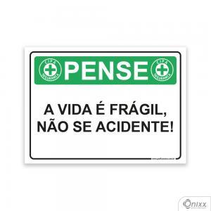 Placa Pense: A vida é Frágil Não Se  Acidente PVC 2mm  4/0 / Látex Adesivo Fosco Corte Reto Fita Dupla Face 3M
