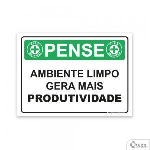 Placa Pense: Ambiente Limpo Gera Mais produtividade PVC 2mm  4/0 / Látex Adesivo Fosco Corte Reto Fita Dupla Face 3M