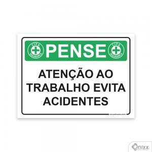 Placa Pense: Atenção ao Trabalho Evita Acidentes PVC 2mm  4/0 / Látex Adesivo Fosco Corte Reto Fita Dupla Face 3M