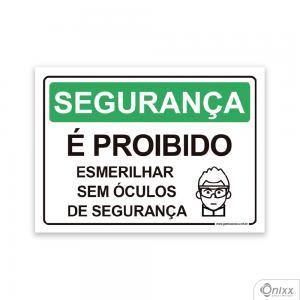 Placa Segurança: É Proibido Esmerilhar Sem Óculos De Segurança PVC 2mm  4/0 / Látex Adesivo Fosco Corte Reto Fita Dupla Face 3M