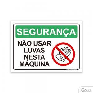 Placa SEGURANÇA: Não Usar Luvas Nesta Máquina PVC 2mm  4/0 / Látex Adesivo Fosco Corte Reto Fita Dupla Face 3M