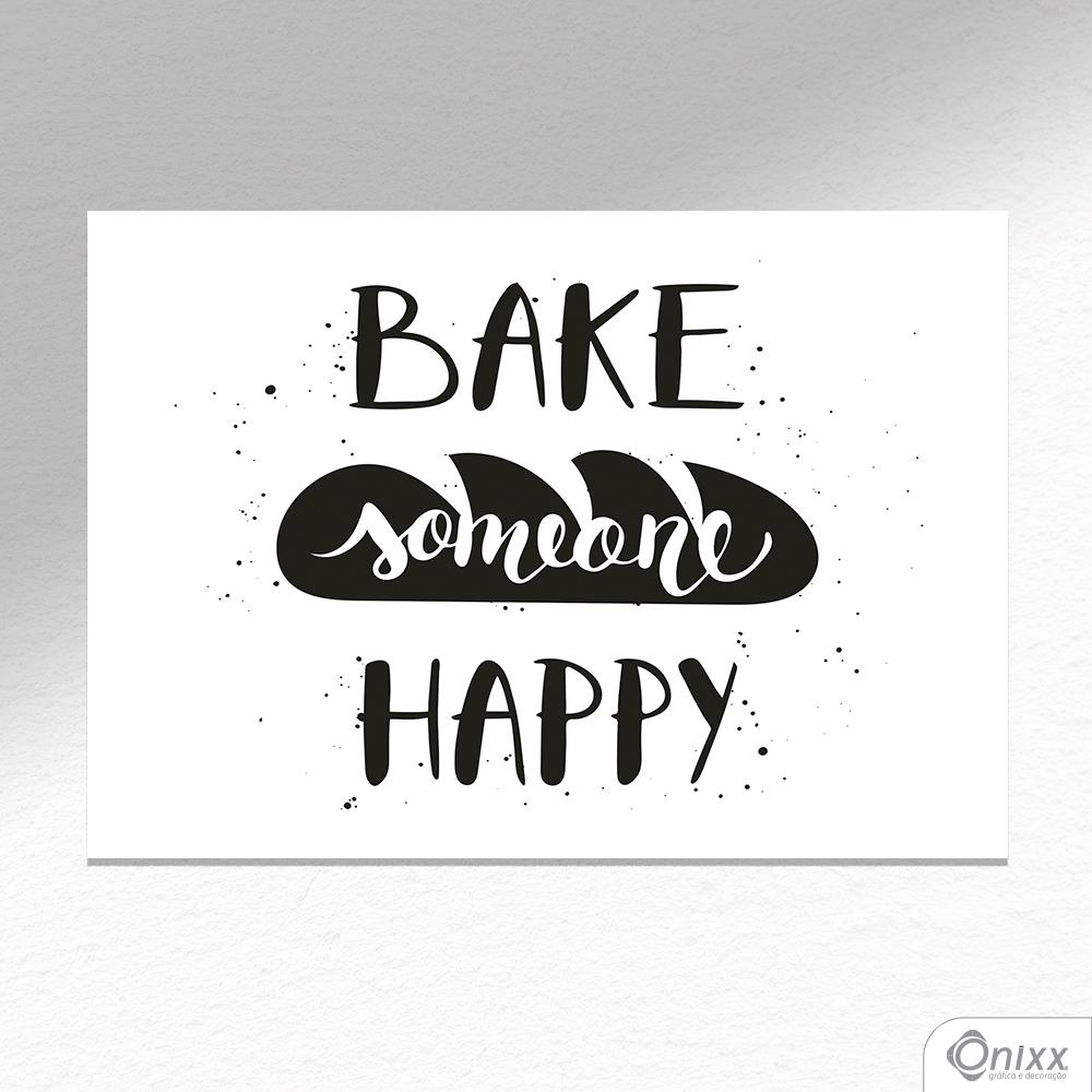 Placa Decorativa Bake Someone Happy  A4