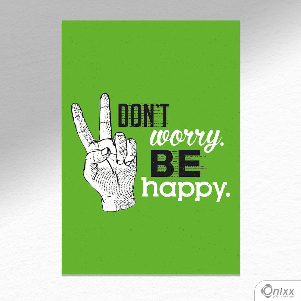Placa Decorativa Dont Worry Be Happy A4
