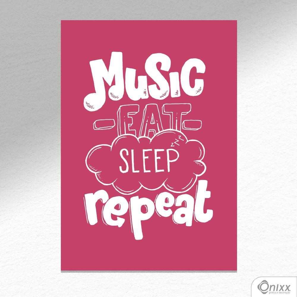 Placa Decorativa Music Eat Sleep Repeat A4