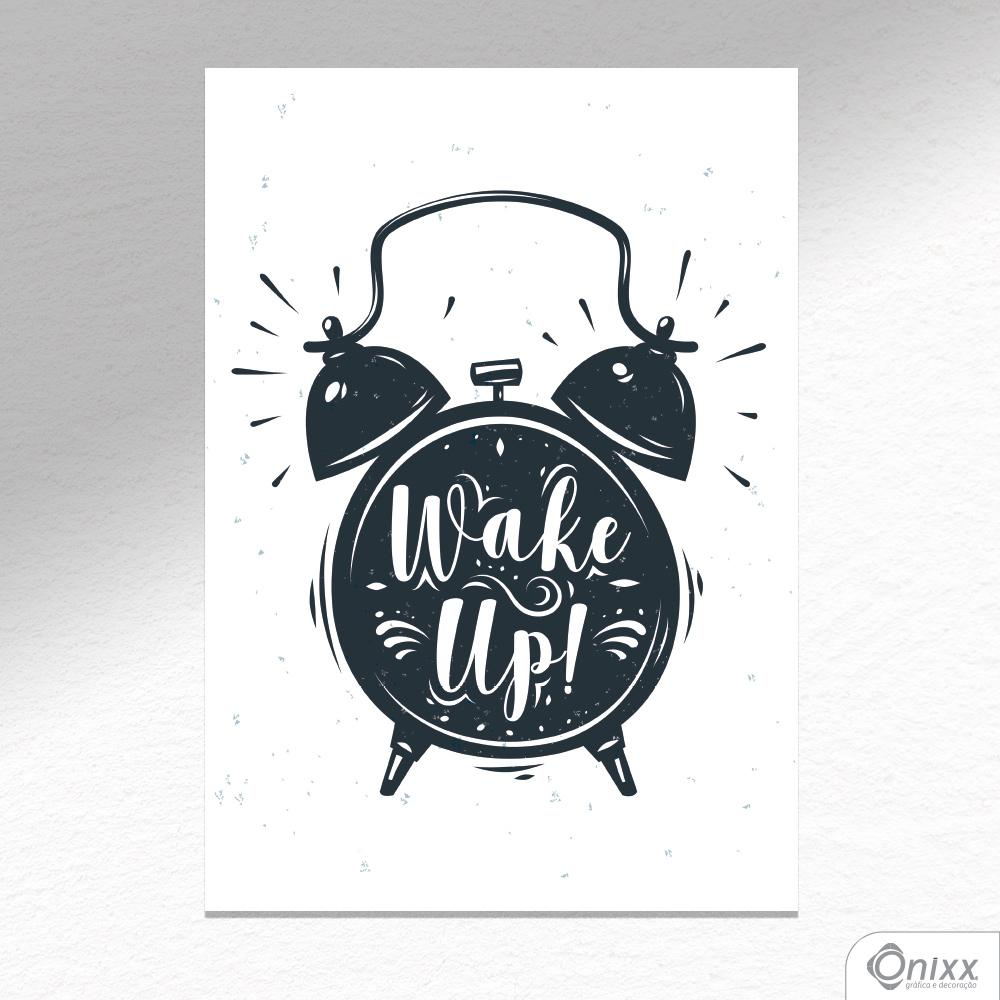 Placa Decorativa Wake Up A4