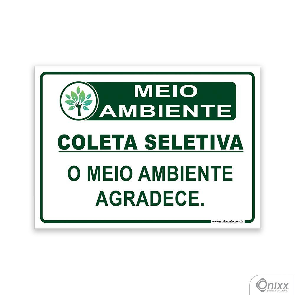 Placa MEIO AMBIENTE: Coleta seletiva. O meio ambiente agradece