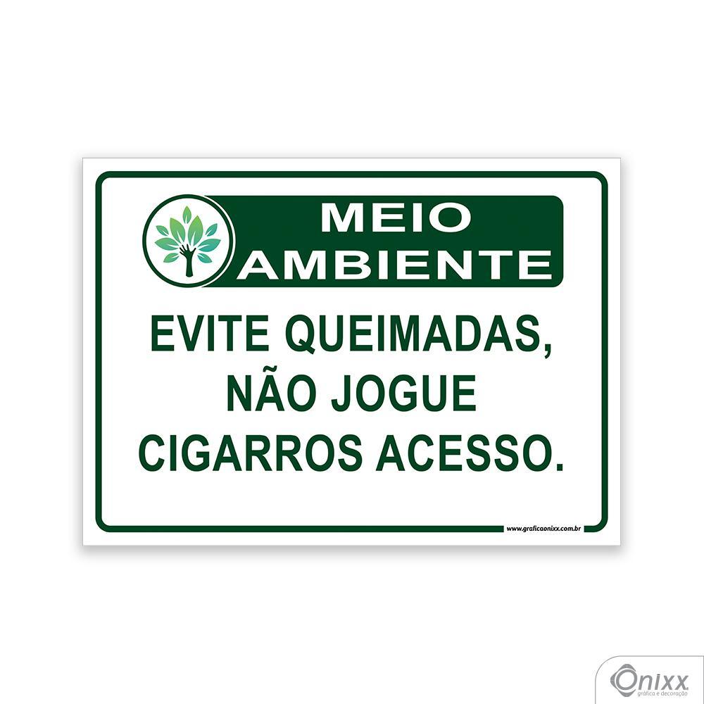 Placa MEIO AMBIENTE Evite queimada, não jogue cigarros acesos