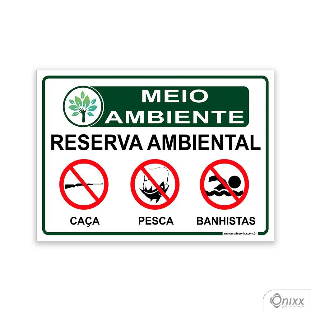 Placa MEIO AMBIENTE Reserva ambiental. Proibido caça, pesca, banhistas