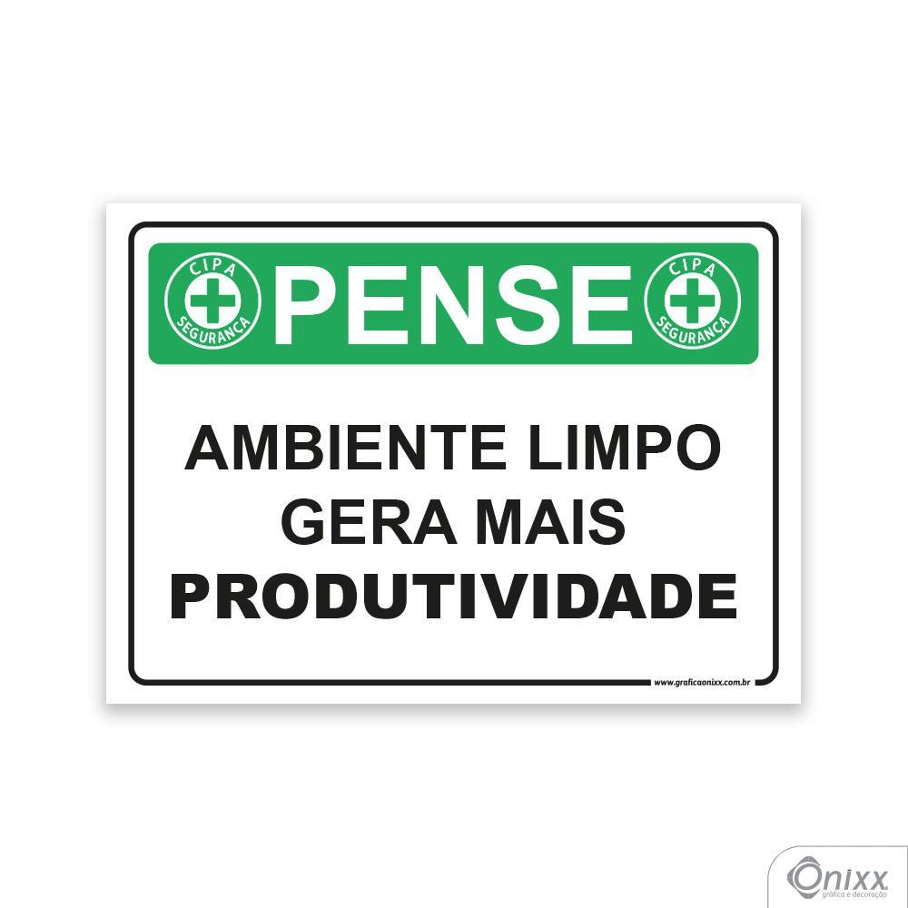 Placa Pense: Ambiente Limpo Gera Mais produtividade